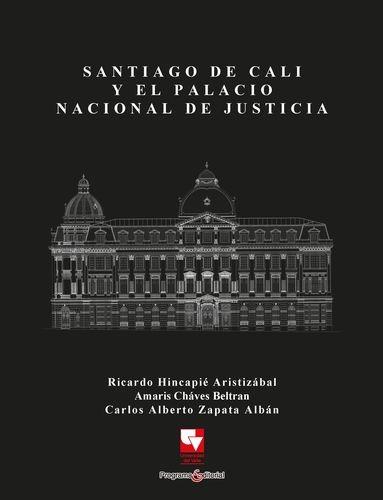 Santiago de Cali y el Palacio Nacional de Justicia