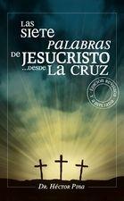 Las siete palabras de Jesucristo desde la cruz