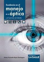 Excelencia en el manejo de la óptica y el servicio al cliente
