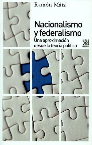 Nacionalismo y federalismo. Una aproximación desde la teoría política | comprar en libreriasiglo.com
