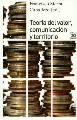 Teoría del valor, comunicación y territorio | comprar en libreriasiglo.com