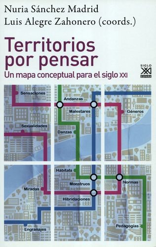 Territorios por pensar. Un mapa conceptual para el siglo XXI | comprar en libreriasiglo.com