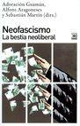Neofascismo. La bestia neoliberal | comprar en libreriasiglo.com