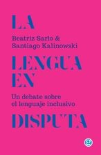 Lengua en disputa. Un debate sobre el lenguaje inclusivo, La