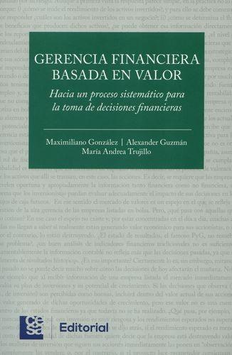 Gerencia financiera basada en valor. Hacia un proceso sistemático para la toma de decisiones financieras   comprar en libreriasiglo.com