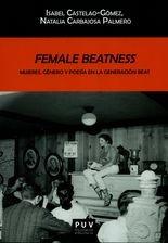 Female beatness. Mujeres, género y poesía en la generación Beat
