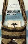 Territorios de conocimiento ancestral. Educación para la salud en las comunidades indígenas de la Sierra Nevada de Santa Marta   comprar en libreriasiglo.com