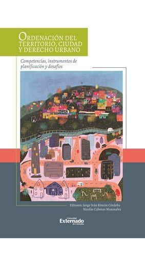 Ordenación del territorio, ciudad y derecho urbano: competencias, instrumentos de planificación y desafíos