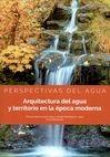 Perspectivas del agua. Arquitectura del agua y territorio en la época moderna | comprar en libreriasiglo.com