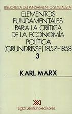 Elementos fundamentales para la crítica de la economía política (grundrisse) 1857-1858
