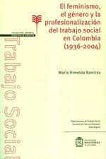 Feminismo. El género y la profesionalización del trabajo social en Colombia (1936-2004), El