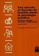 Una mirada al derecho de familia desde la psicología jurídica. Personas, parejas, infancia y adolescencia
