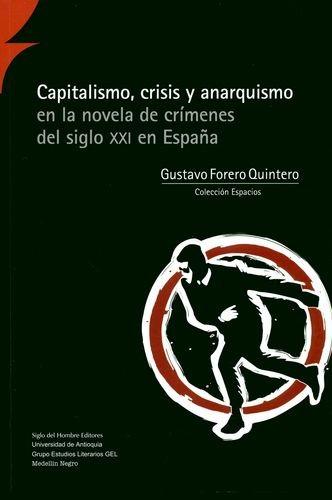 Capitalismo, crisis y anarquismo en la novela de crímenes del siglo XXI en España | comprar en libreriasiglo.com