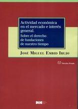 Actividad económica en el mercado e interés general. Sobre el derecho de fundaciones de nuestro tiempo