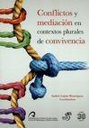 Conflictos y mediación en contextos plurales de convivencia | comprar en libreriasiglo.com