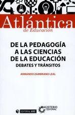 De la pedagogía a las ciencias de la educación. Debates y tránsitos