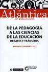 De la pedagogía a las ciencias de la educación. Debates y tránsitos | comprar en libreriasiglo.com