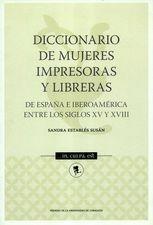 Diccionario de mujeres impresoras y libreras. De España e Iberoamérica entre los siglos XV y XVIII