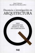 Docencia e investigación en arquitectura. Diez reflexiones desde el área de composición