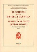 Documentos para la historia lingüística de la Audiencia de Quito (siglos XIV-XIX)