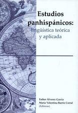 Estudios panhispánicos: lingüística teórica y aplicada