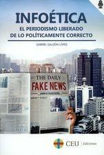 Infoética. El periodismo liberado de lo políticamente correcto