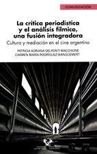 Crítica periodística y el análisis fílmico. Una fusión integradora. Cultura y mediación en el cine argentino, La