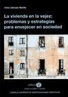 La Vivienda en la vejez: Problemas y estrategias para envejecer en sociedad   comprar en libreriasiglo.com