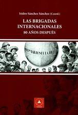 Brigadas internacionales, 80 años después, Las