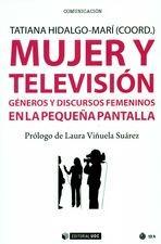 Mujer y televisión. Géneros y discursos femeninos en la pequeña pantalla