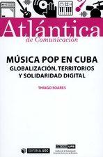 Música pop en Cuba. Globalización, territorios y solidaridad digital
