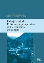 Paisaje y salud. Enfoques y perspectivas del termalismo en España