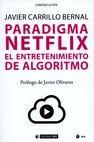 Paradigma netflix. El entretenimiento de algoritmo | comprar en libreriasiglo.com