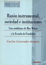 Razón instrumental, sociedad e instituciones. Una semblanza de Max Weber y la Escuela de Frankfurt