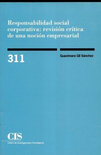 Responsabilidad social corporativa: revisión crítica de una noción empresarial | comprar en libreriasiglo.com