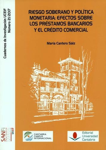 Riesgo soberano y política monetaria: efectos sobre los préstamos bancarios y el crédito comercial | comprar en libreriasiglo.com