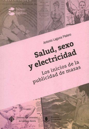 Salud, sexo y electricidad. Los inicios de la publicidad de masas | comprar en libreriasiglo.com