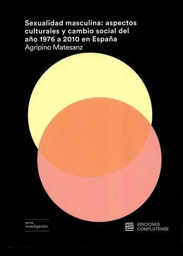Sexualidad masculina: aspectos culturales y cambio social del año 1976 a 2010 en España | comprar en libreriasiglo.com