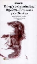 Trilogía de la intimidad: Rigoletto, Il Trovatore y La Traviata
