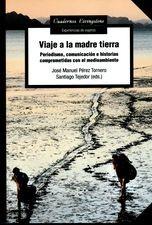 Viaje a la madre tierra. Periodismo, comunicación e historias comprometidas con el medioambiente
