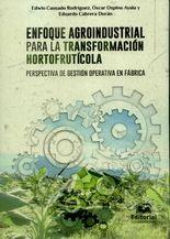 Enfoque agroindustrial para la transformación hortofrutícola. Perspectiva de gestión operativa en fábrica