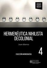 Hermenéutica nihilista decolonial