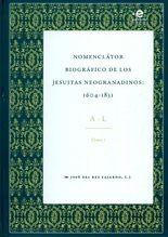 Nomenclátor biográfico de los jesuitas neogranadinos: 1604-1831. Tomo I. A-L
