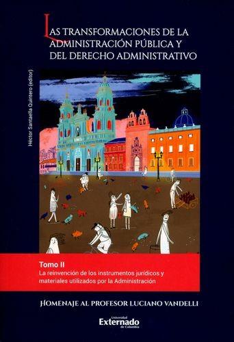 Las transformaciones de la administración pública y del derecho administrativo. Tomo II