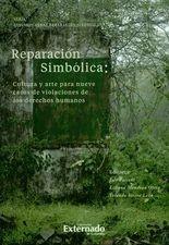 Reparación simbólica: Cultura y arte para nueve casos de violación de los derechos humanos