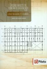 Diseño básico de concreto reforzado. Vol.2. Losas Nervadas y Columnas