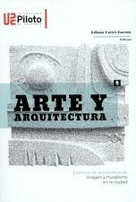 Arte y arquitectura. Estéticas de la arquitectura, imagen y muralismo en la ciudad