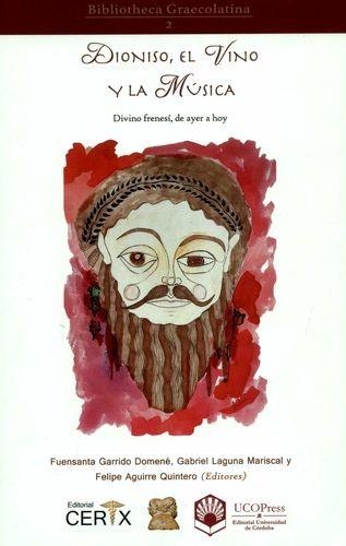 Dionisio, el vino y la música. Divino frenesí, de ayer a hoy | comprar en libreriasiglo.com