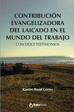 Contribucion evangelizadora del laicado en el mundo del trabajo