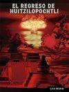 El regreso de Huitzilopochtli
